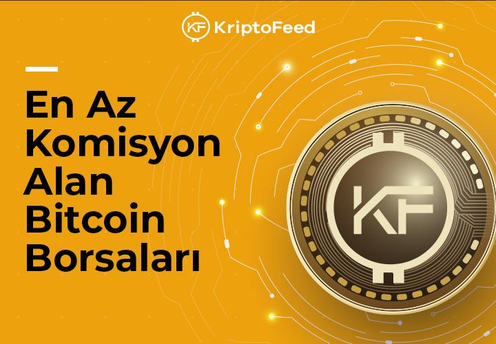 en az komisyon alan bitcoin borsaları